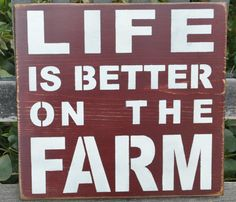 "Primitive Shabby Western Rustic Wood Sign/Shelf Sitter ""Life Is Better On The Farm"""