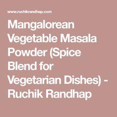 Mangalorean Vegetable Masala Powder (Spice Blend for Vegetarian Dishes) - Ruchik Randhap