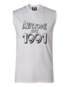 Adult Awesome Since 1991 Funny Birthday Sleeveless Tank Top T-Shirt