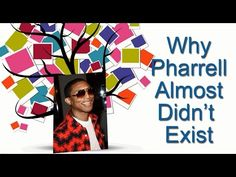 Why Pharrell Williams Almost Didn't Exist (by Megan Smolenyak)