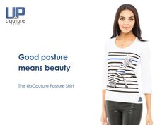 Keep a good posture and feel beautiful. #GoodPosture #UpCouturePostureShirt #Beauty #WearableTech Visit us on www.UpCouture.com