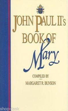 John Paul II'S Book OF Mary BY Margaret R Bunson 9781592761845 | eBay