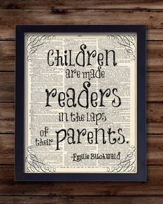Children are made readers in the lap of their parents, Emilie Buchwald- nursery art, kids art, BOOK PAGE