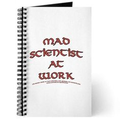 mad Scientist at Work Journal on CafePress.com