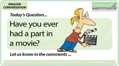 English Conversation Question 100 *** Have you ever had a part in a movie? *** Let us know in the comments Conversation Questions, English Today, Esl, Collections, Student, Movie, Let It Be, Activities, Feelings