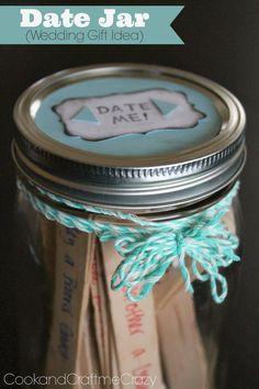 Date Jar- Wedding Gift Idea - SO CUTE and EASY!  http://www.cookandcraftmecrazy.blogspot.com/2014/03/date-jar-wedding-gift-idea.html