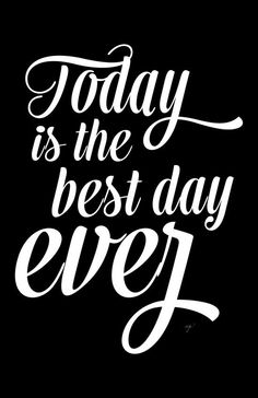 Today is the best day ever motivational poster word art print black white inspirational quote motivationmonday quote of the day motivated type swiss wisdom happy fitspo inspirational quote