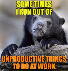 Unproductive things
