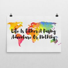 Life Is Either A Daring Adventure Or Nothing Sign, Life Is Either A Daring Adventure Art, Life's An Adventure, Inspirational Quote, Quotes