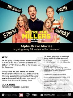 We are giving 12 lucky winners a chance to win pair of invites to the movie premiere of 'We're The Millers' at VOX Cinemas, Mall of the Emirates on 3rd September. Simply share the post 'We're The Millers | Premiere' on our facebook page and answer the following question in comments of the same post and you could win 2 invites, courtesy of Warner Bros. Pictures & Shooting Stars.