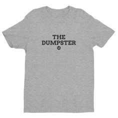 The Dumpster 45 Tee