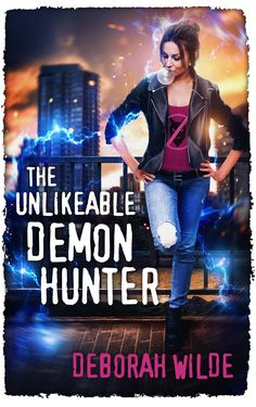 The Unlikeable Demon Hunter (Nava Katz #1)  by Deborah Wilde