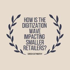 How is the Digitization Wave Impacting Smaller Retailers? Stay Tuned, Ecommerce, Singapore, Entrepreneur, Retail, Waves, India, News, Amazing