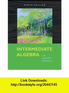 Intermediate Algebra (9th Edition) (9780321574978) Margaret L. Lial, John Hornsby, Terry McGinnis , ISBN-10: 0321574974  , ISBN-13: 978-0321574978 ,  , tutorials , pdf , ebook , torrent , downloads , rapidshare , filesonic , hotfile , megaupload , fileserve