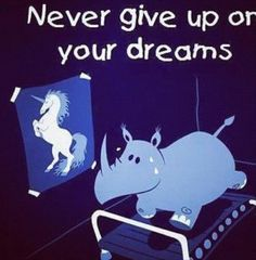 Funny fitness pictures- never give up.  That's like me running on the treadmill and my mom is the unicorn picture LOL