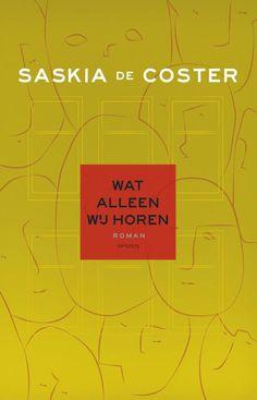 Coster, Saskia de - Wat alleen wij horen