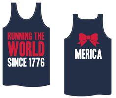 Kiss My Southern Sass - Running the World Since 1776: Merica Tank, $25.00 (http://www.kissmysouthernsass.com/running-the-world-since-1776-merica-tank/)
