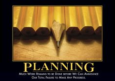 Planning: Much work remains to be done before we can announce our total failure to make any progress. Lost Decade, 90 Day Plan, Raising Godly Children, Demotivational Posters, Work Humor, How To Plan, How To Make, Just In Case, Lol