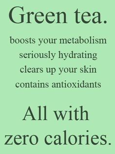 Drink Green Tea.