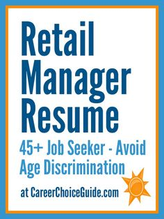 Retail manager resume for a job seeker who is over 45.  How to avoid job search age discrimination.