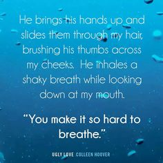 Ugly Love by Colleen Hoover Love Book Quotes, This Is Us Quotes, I Love Books, Good Books, Colleen Hoover Quotes, Ugly Love Colleen Hoover, The Way I Feel, Books For Boys, Book Boyfriends
