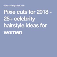 Pixie cuts for 2018 - 25+ celebrity hairstyle ideas for women