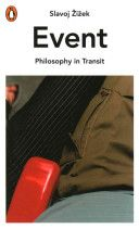 Žižek, Slavoj. /  Event : Philosophy in transit. / Penguin Books, 2014