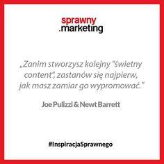 """Zanim stworzysz kolejny """"świetny content"""", zastanów się najpierw, jak masz zamiar go wypromować. - Joe Pulizzi & Newt Barrett"""
