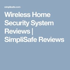 Wireless Home Security System Reviews | SimpliSafe Reviews