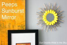 DIY...Peeps Sunburst Mirror