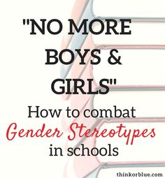 This is one of my pet peeves in schools Gender Inequality, Gender Stereotypes, Things To Do With Boys, Media Literacy, Parenting Advice, Foster Parenting, Lessons For Kids, Teaching Kids, Feminism Today