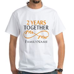 Gift For 2nd Wedding Anniversary Shirt on CafePress.com