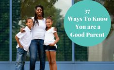 You are a great mom! Here's all the amazing this you are doing to know you are a good parent. Seriously!