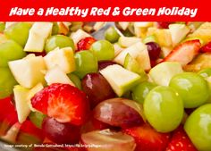 Have a #HealthyHoliday with red and green fruits
