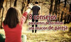 8 consejos para antes de terminar y romper una relación de pareja http://www.elartedesabervivir.com/index.php?content=articulo&id=344