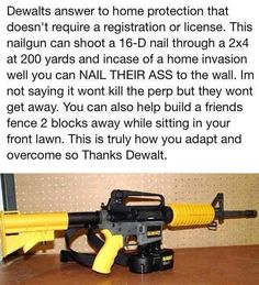 Dewalts answer to home protection. This is insane and I love it. Lets see the idiots try to regulate this !!