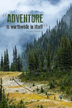 Adventure is worthwhile in itself. ~Ameila Earhart