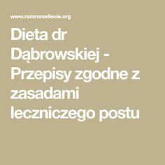 Dieta dr Dąbrowskiej - Przepisy zgodne z zasadami leczniczego postu Math Equations, Vegan, Diet, Vegans