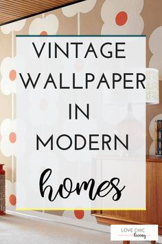 Vintage Wallpaper: How it Suits the Modern Home - Love Chic Living Home Decor Trends, Home Decor Inspiration, Retro Wallpaper, Blog Love, Retro Home, Spring Home, Vintage Walls, Vintage Designs, 1950s