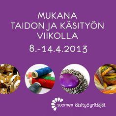 Vuosi 2013 on käsityön juhlavuosi, valtakunnallinen taidon ja käsityön viikko näkyy myös Taitokorujen yrittäjien pajoissa ympäri Suomen.