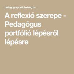 A reflexió szerepe - Pedagógus portfólió lépésről lépésre
