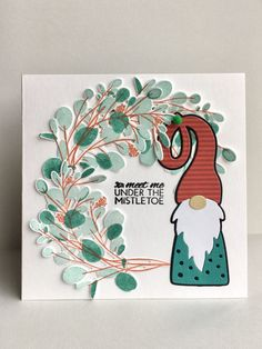 Under the Mistletoe by - Cards and Paper Crafts at Splitcoaststampers Christmas Gnome, Handmade Christmas, Christmas Crafts, Card Kit, Card Tags, Unity Stamps, Handmade Tags, Winter Cards, Woodburning
