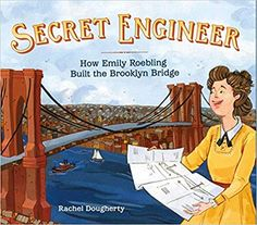 Exclusive Book Trailer Reveal - Secret Engineer: How Emily Roebling Built the Brooklyn Bridge - Here Wee Read The Life, Real Life, Mighty Girl, Book Trailers, Kids Lighting, Your Turn, Brooklyn Bridge, Nonfiction, New Books