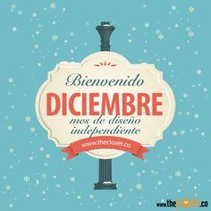 Bienvenido #Diciembre #Diseño independiente. frases de diseño. www.thecloset.co