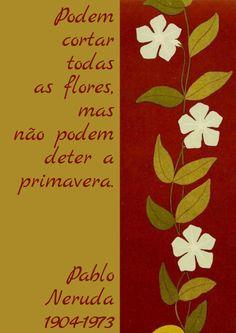 File:Podrán cortar todas las flores, pero no podrán detener la primavera. Pablo Neruda, 1904-1973 -pt.svg