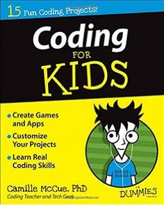 Booktopia has Coding For Kids , For Dummies by Camille McCue. Buy a discounted Paperback of Coding For Kids online from Australia's leading online bookstore. Science Activities, Math Games, Science Books, Science Websites, Steam Activities, Educational Websites, Winter Activities, Basic Coding, Learn Coding