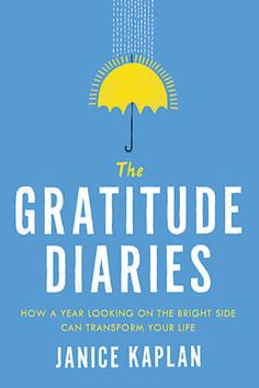 The Gratitude Diaries: How a Year Looking on the Bright Side Can Transform Your Life by Janice Kaplan. A nonfiction book worth adding to your reading bucket list. I Love Books, Great Books, Books To Read, Reading Lists, Book Lists, Gratitude Book, Fiction And Nonfiction, Inspirational Books, What To Read