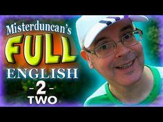 Misterduncan's FULL ENGLISH - 2 - TWO - YouTube