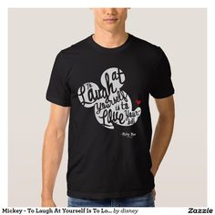 Mickey - To Laugh At Yourself Is To Love Yourself Tee Shirt