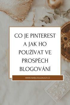 Věděla jsi, že zařazením Pinterestu do tvé blogerské strategie se můžeš velmi rychle stát vyhledávanou a populární blogerkou ve tvém oboru?Pinterest totiž není sociální síť. Nejde se k němu chovat jako třeba k Facebooku nebo k Instagramu. Co je Pinterest? Pinterest je vyhledávací nástroj. Blog, Instagram, Blogging